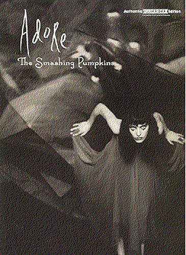 The Smashing Pumpkins: Smashing Pumpkins  Adore Guitar Tab Edition
