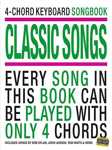 4-Chord Keyboard Songbook: Classic Songs (Vocal Albums)