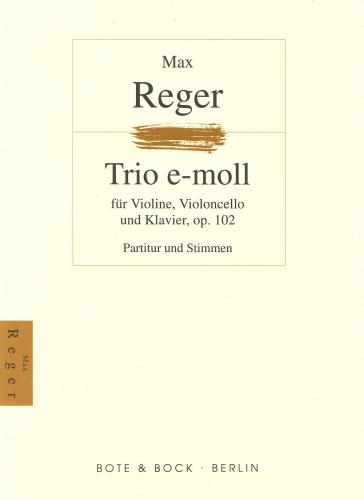 Reger: Trio in E Minor - Op. 102 for Violin, Cello & Piano - Score & Parts