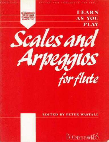 Peter Wastall: Learn as you Play Scales & Arpeggios for Flute