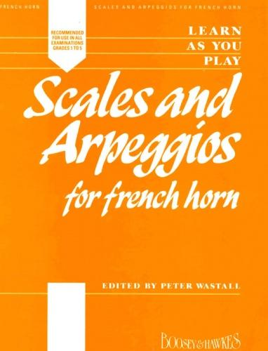 Peter Wastall: Learn as you Play Scales & Arpeggios French Horn