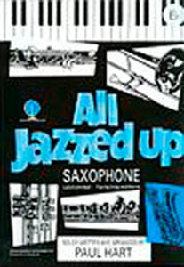 Paul Hart: All Jazzed Up for Alto Saxophone (Eb) & Piano