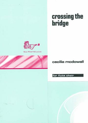 Cecilia McDowall: Crossing the Bridge (Flute Ensemble)