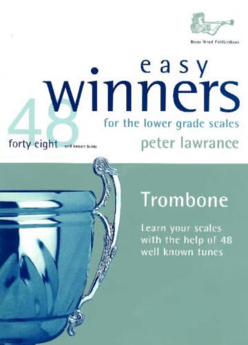 Easy Winners for the Lower Grade Scales (Trombone)