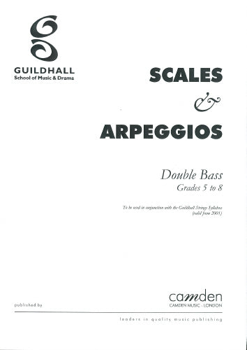 Guildhall Bass Scales & Arpeggios, Grades 5 - 8