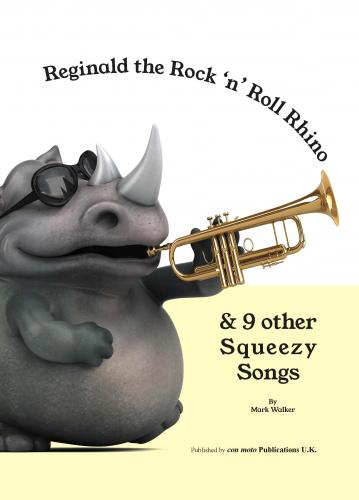 Mark Walker: Reginald the Rock 'n' Roll Rhino & 9 other Squeezy Songs