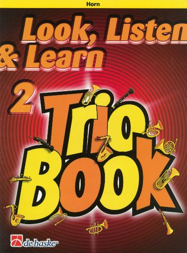 Look, Listen & Learn 2 - Trio Book (Horn)
