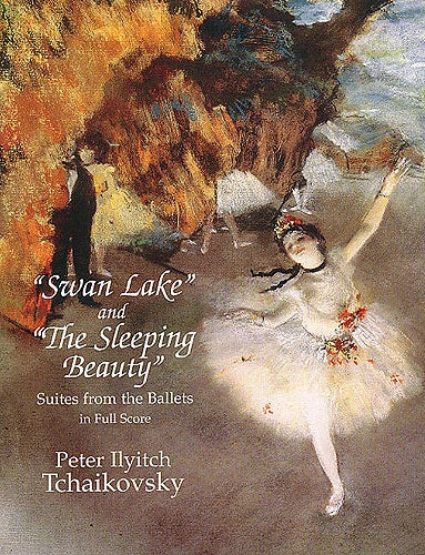 Tchaikovsky: Swan Lake & The Sleeping Beauty - in Full Score