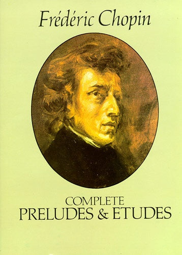 Chopin: Complete Preludes and Etudes (Piano Solo)