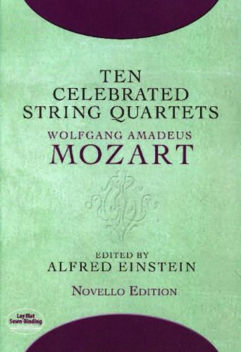 Wolfgang Amadeus Mozart: Ten Celebrated String Quartets Score Only