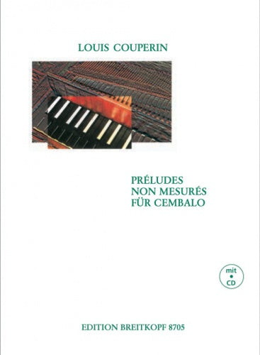 Louis Couperin: Préludes non mesurés for Harpsichord/Cembalo (with CD)