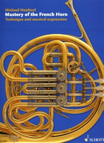 Mastery of the French Horn, Michael Hoeltzel