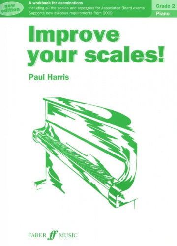 Improve your scales! Piano Grade 2 (2010 Edition)