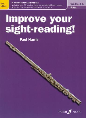Paul Harris: Improve your Sight-Reading Grades 4-5  for Flute (New Edition)