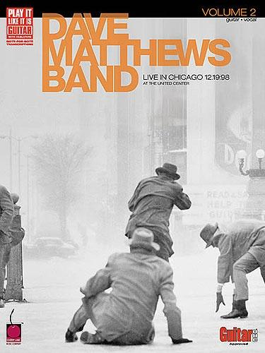 Play it like it is: Dave Matthews Band - Live In Chicago 12.19.98 Volume 2