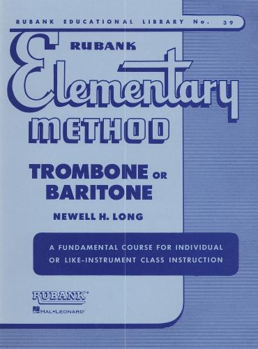 Newell H. Long: Rubank Elementary Method, Trombone or Baritone