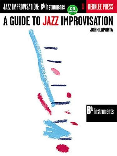 A Guide To Jazz Improvisation: Bb Instruments (Book & CD)