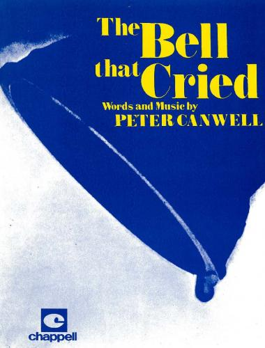 Peter Canwell: The Bell That Cried (Mini-Musical)