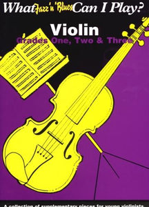 What Jazz 'n' Blues Can I Play? Violin - Grades 1-3