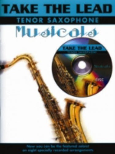 Take The Lead: Musicals - Tenor Saxophone (Book & CD)