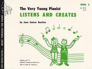 Bastien: The Very Young Pianist Listens And Creates Book 3 (Piano Solo)