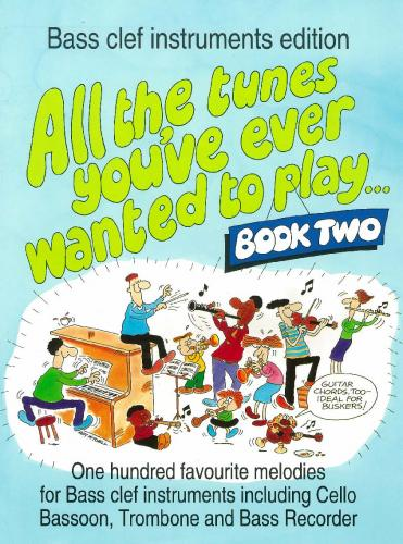 All the Tunes You've Ever Wanted to Play (bass clef instruments) Book 2