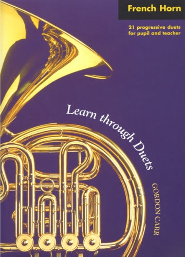 Gordon Carr: Learn through Duets (French Horn)