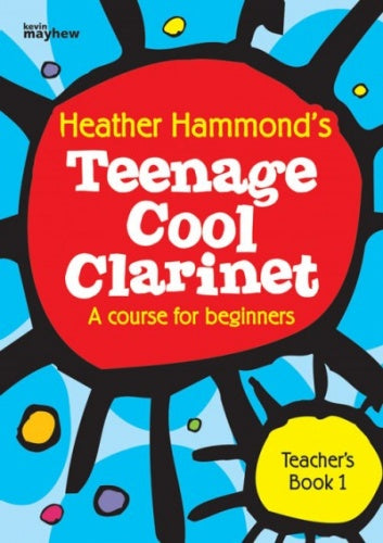 Heather Hammond: Teenage Cool Clarinet - Book 1 (Teacher's Book)