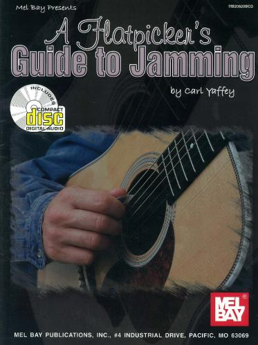Carl Yaffey: A Flatpicker's Guide to Jamming  (Guitar (folk))