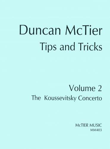 Duncan McTier: Tips and Tricks Volume 2 - The Koussevitsky Concerto