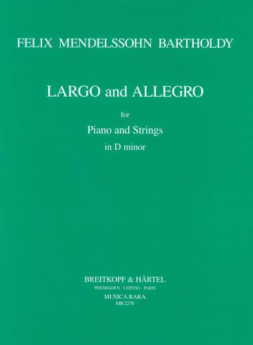 Felix Mendelssohn: Largo and Allegro in D minor