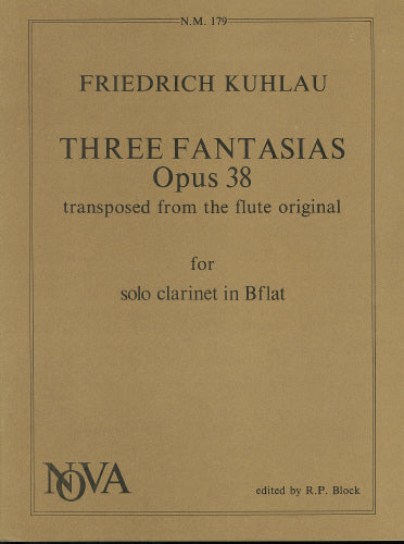 (Daniel) Friedrich Kuhlau: Three Fantasias, Op.38 (Clarinet Solo)