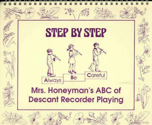 Step by Step - Mrs. Honeyman's ABC of Descant Recorder Playing