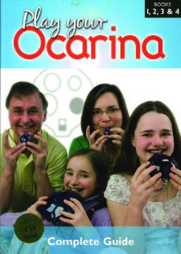 David & Christa Liggins: Play Your Ocarina Complete Guide (With 4 CDs)