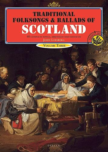 Traditional Folksongs & Ballads Of Scotland Volume 3