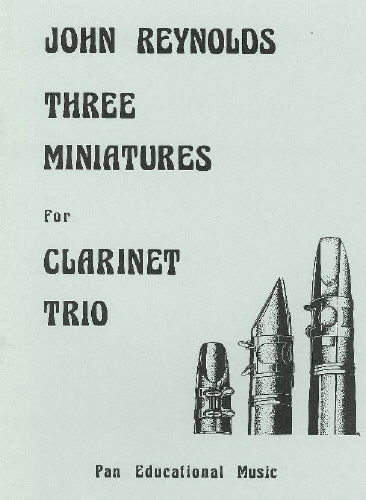 John Reynolds: Three Miniatures (Clarinet Trio)