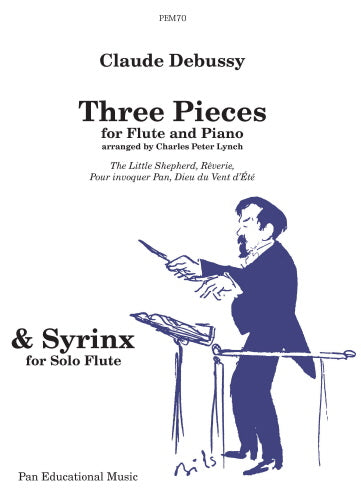 Syrinx (solo) AND Three Pieces (flute & piano) by Debussy