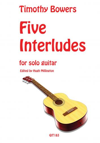 Timothy Bowers: Five Interludes for Solo Guitar