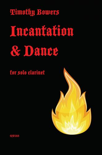 Timothy Bowers: Incantation and Dance for Solo Clarinet