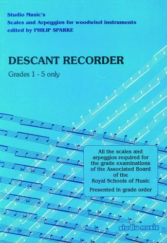 Studio Music's Scales and Arpeggios Descant Recorder Grades 1-5