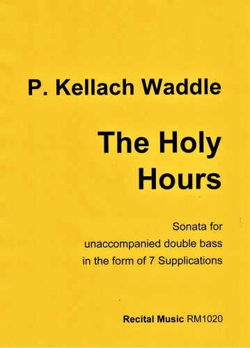 P Kellach Waddle: The Holy Hours (Double Bass Solo)