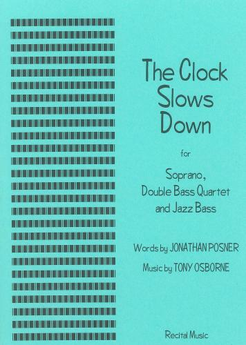 Osborne: The Clock Slows Down for Soprano and Double Bass Quintet
