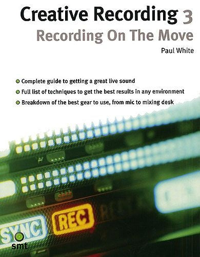 Creative Recording 3: Recording On The Move (Technology)