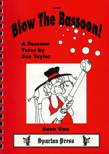 Sue Taylor: Blow The Bassoon! Book 1