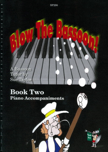 Sue Taylor: Blow The Bassoon! Piano Accompaniment Book 2