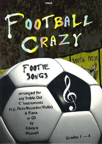 Edward Maxwell: Football Crazy for Instruments in C & Piano/CD