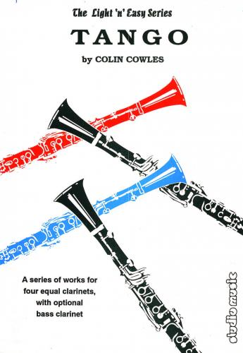 Cowles: The Light 'n' Easy Series - Tango (Clarinet Quartet)