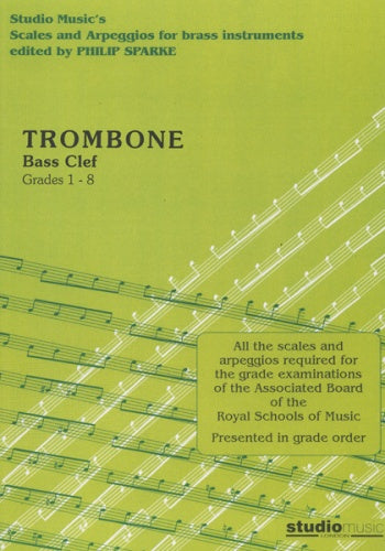 Scales and Arpeggios for Trombone (Bass Clef) (ed. Philip Sparke)