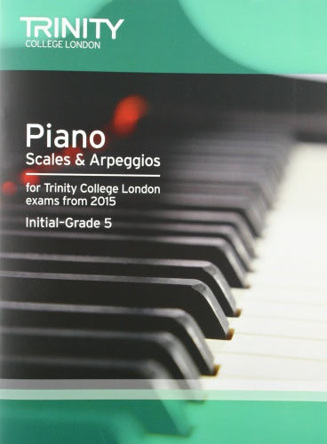 TCL: Piano Scales & Arpeggios from 2015, Initial–Grade 5
