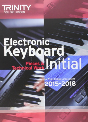 Trinity College London: Electronic Keyboard Initial 2015-2018